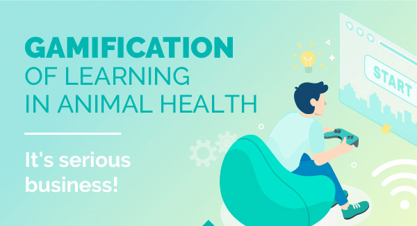GAMIFICATION OF LEARNING IN ANIMAL HEALTH